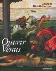 Ouvrir Vénus. Nudité, rêve, cruauté