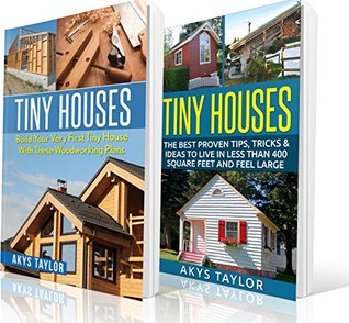 Tiny Houses: 2 Manuscripts + 14 Free Bonus Books - Tiny Houses Plans, Tiny Houses Tips