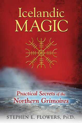 Icelandic Magic: The Mystery and Power of the Galdrabók Grimoire