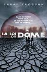 La Loi du Dôme by Sarah Crossan