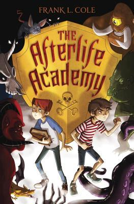 Ebook The Afterlife Academy by Frank L. Cole DOC!