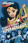 Wonder Woman at Super Hero High by Lisa Yee