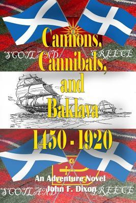 Cannons, Cannibals, and Baklava?