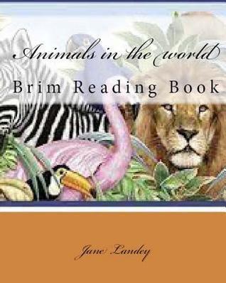 Animals in the World: Brim Reading Book