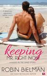 Keeping Mr. Right Now (Kisses in the Sand, #1)