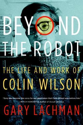 Download Epub Beyond the Robot: The Life and Work of Colin Wilson