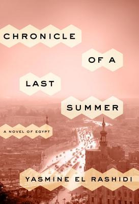 Chronicle of a Last Summer: A Novel of Egypt