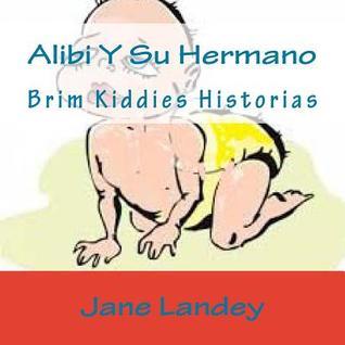 Alibi y Su Hermano: Brim Kiddies Historias