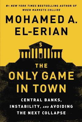 The Only Game in Town by Mohamed El-Erian