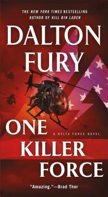 One Killer Force (Delta Force, #4) por Dalton Fury