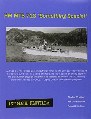 "HMMTB 718 ""Something Special"": The Story of MTB 718"