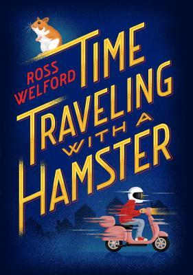 {Tour} Time-Traveling with a Hamster by Ross Welford (with Interview and Giveaway)