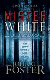 Mister White: The Short Story