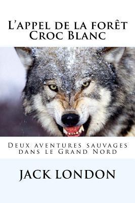 L'Appel de la Foret - Croc Blanc