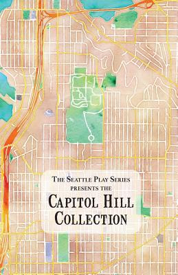 The Capitol Hill Collection: The Seattle Play Series