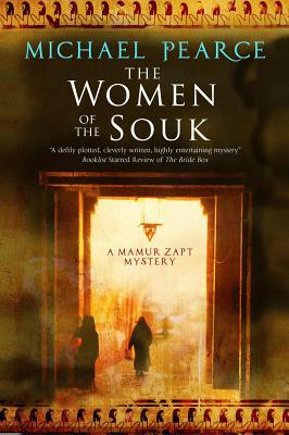 The Women of the Souk: A Mystery Set in Pre-World War I Egypt