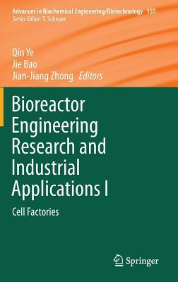 Advances in Biochemical Engineering/Biotechnology, Volume 155: Bioreactor Engineering Research and Industrial Applications I: Cell Factories