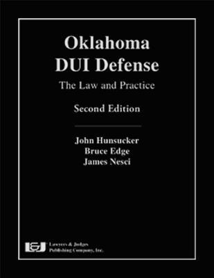 Oklahoma DUI Defense: The Law and Practice