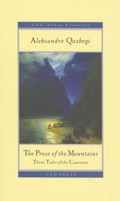 The Prose of the Mountains: Three Tales of the Caucasus