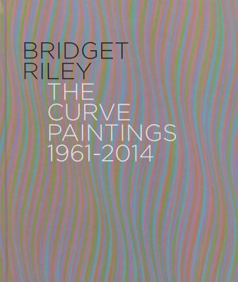 Bridget Riley: The Curve Paintings, 1961-2014