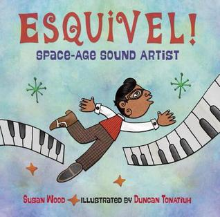 Esquivel!  Space-Age Sound Artist - Susan Wood
