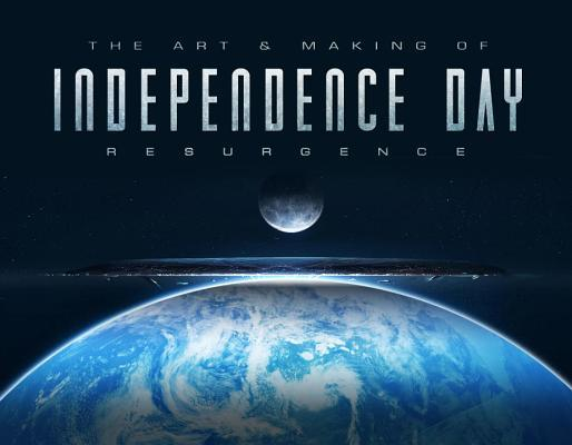 The Art & Making of Independence Day: Resurgence