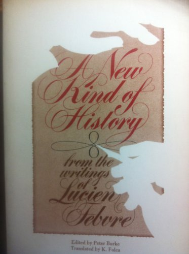 A New Kind of History from the Writings of Lucien Febvre