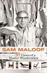 Sam Maloof: 36 Views of a Master Woodworker