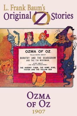 Ozma of Oz: Original Oz Stories 1907