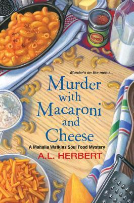 Murder with Macaroni and Cheese(Mahalia Watkins Soul Food Mystery 2)