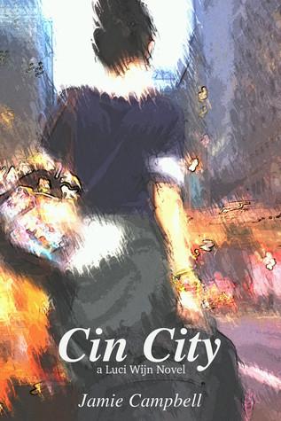 Cin City: A Luci Wijn Novel
