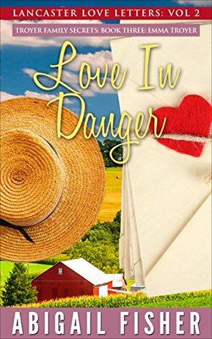 Emma Troyer: Love In Danger