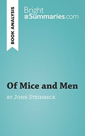 Of Mice and Men by John Steinbeck (Book Analysis): Detailed Summary, Analysis and Reading Guide (BrightSummaries.com)