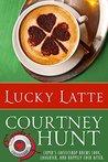 Lucky Latte by Courtney Hunt