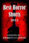 Best Horror Shorts by Rebecca Carter
