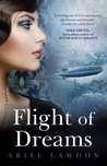 Flight of Dreams by Ariel Lawhon