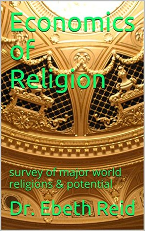 Economics of Religion: survey of major world religions & potential
