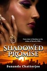 Shadowed Promise by Sunanda J. Chatterjee