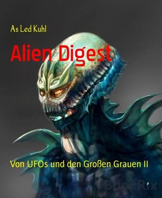Alien Digest: Von UFOs und den Großen Grauen II