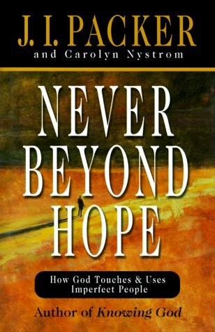 Never Beyond Hope: How God Touches & Uses Imperfect People