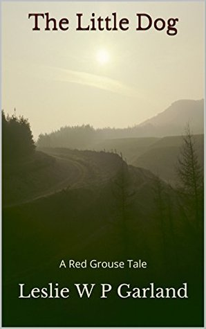 The Little Dog (A Red Grouse Tale)
