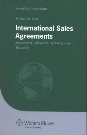 International Sales Agreements: An Annotated Drafting and Negotiating Guide, 2nd Edition (Eiss/Kluwer Law International Series)