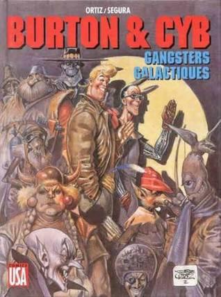 Burton & Cyb: Gangsters galactiques (Burton y Cyb, #3)