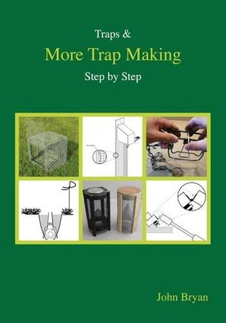 Traps & More Trap Making, Step by Step