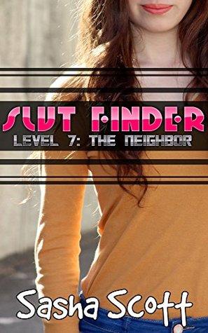 Slut Finder: Level 7: The Neighbor