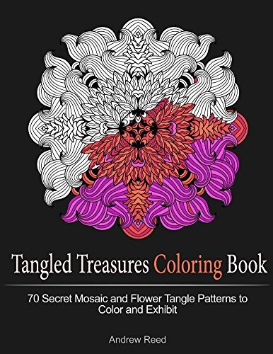 Tangled Treasures Coloring Book: 70 Secret Mosaic and Flower Tangle Patterns to Color and Exhibit (Coloring book, Flower patterns, Mosaic patterns)