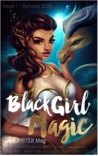 Black Girl Magic Lit Mag Issue 1