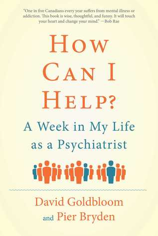 How Can I Help? A Week in My Life as a Psychiatrist