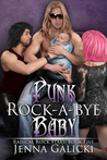 Punk Rock-A-Bye Baby (Radical Rock Stars, #5)