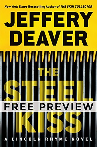 The Steel Kiss - EXTENDED FREE PREVIEW (first 6 chapters) (A Lincoln Rhyme Novel)